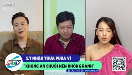 """Xem Show CLIP HÀI S.T nhận thua Puka vì """"không ăn chuối nên không rành"""" HD Online."""